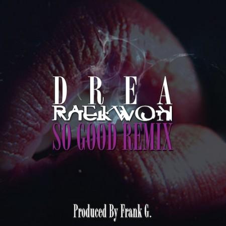 Raekwon – So Good (Remix)