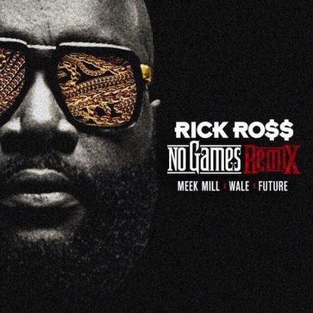 Rick Ross ft. Wale, Meek Mill & Future – No Games (Remix)
