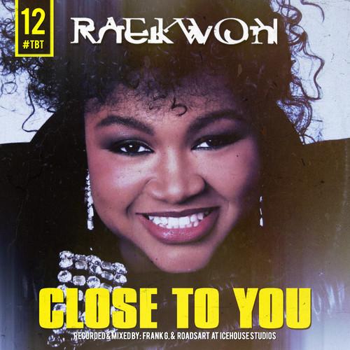 Raekwon – Close To You
