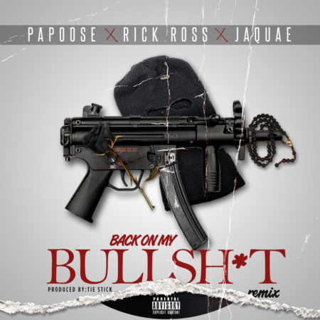 Papoose ft. Rick Ross & Jaquae – Back On My Bullshit (Remix)