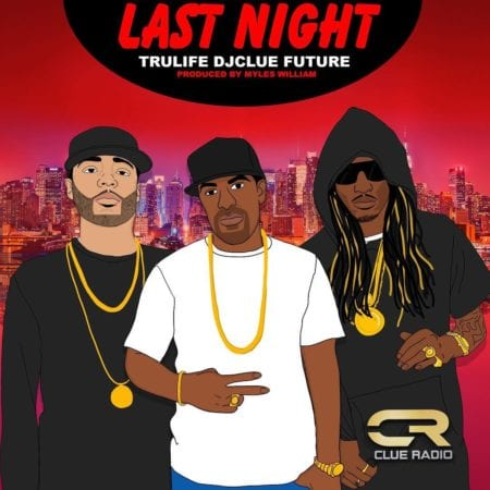 DJ Clue ft. Future & Tru Life – Last Night