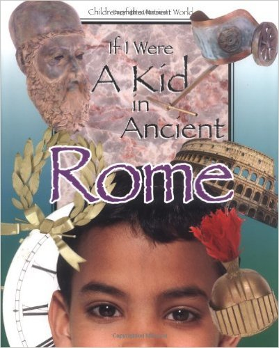 If You were a Kid in Ancient Rome, Kids' Books Set in Italy, www.theeducationaltourist.com