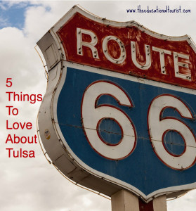 5 Things to Love About Tulsa