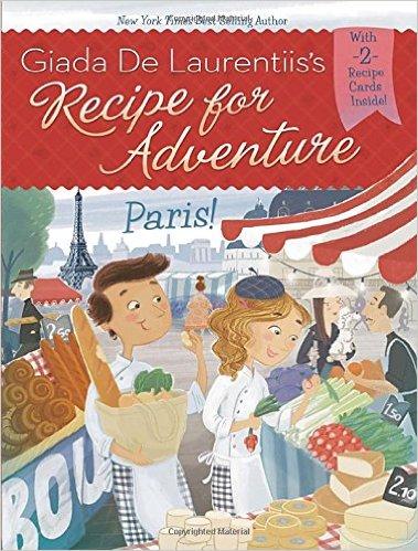 Recipe for Adventure - Kids' Books set in Paris www.theeducationaltourist.com