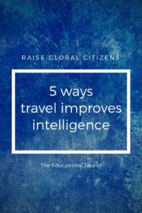 5 ways travel improves intelligence