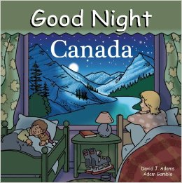 Good Night Canada by Adam Gamble, Books Set in Canada, www.theeducationaltourist.com