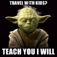 Overcome your fear: Yoda - will teach you travel with kids