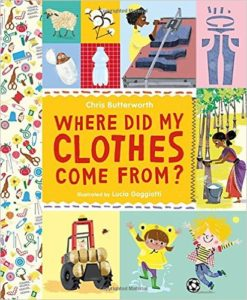 Where did my Clothes come from? by Chris Butterworth and Lucia Gaggiotti, Paris and Culture, www.theeducationaltourist.com