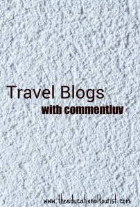 "White background with lettering ""Travel Blogs with Commentluv"" www.theeducationaltourist.com"