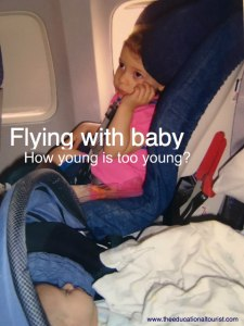 Toddler and infant on a plane, Age for Infant Travel, www.theeducationaltourist.com
