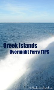 water from ferry boat that reads Greek Islands, Overnight Ferry Tips www.theeducationaltourist.co