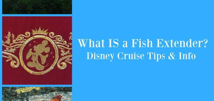 What is a fish extender? Disney Cruise