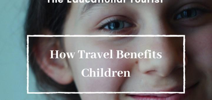 smiling girl travel benefits children