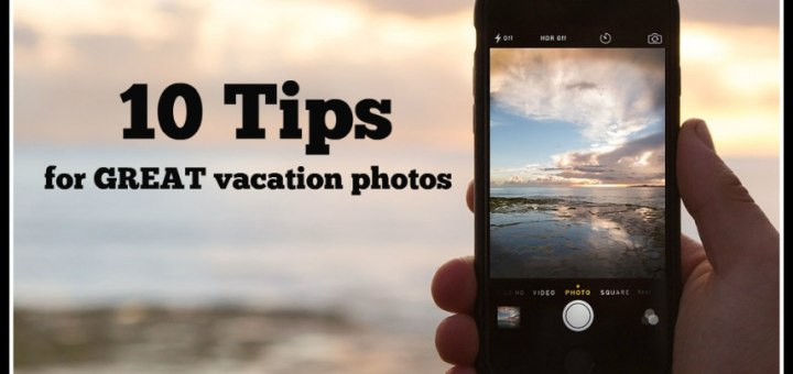 tips for great vacation photos