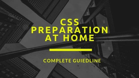 How To Prepare CSS Exam At Home-Complete Guideline
