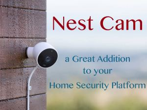 Nest Cam – Great Addition to your Home Security Platform