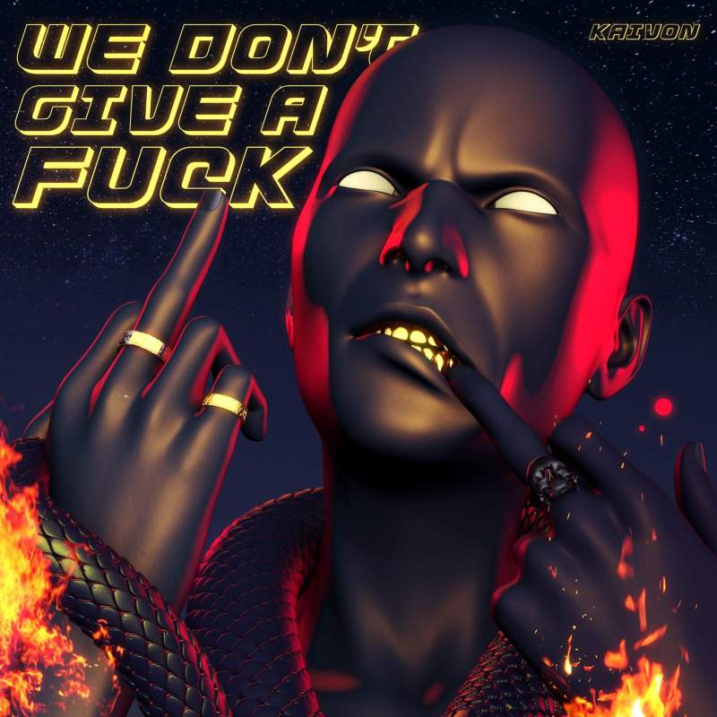 "Kaivon ""We Don't Give A Fuck"""