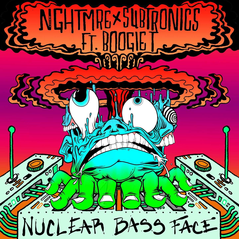 nuclear bass face subtronics x nghtmre