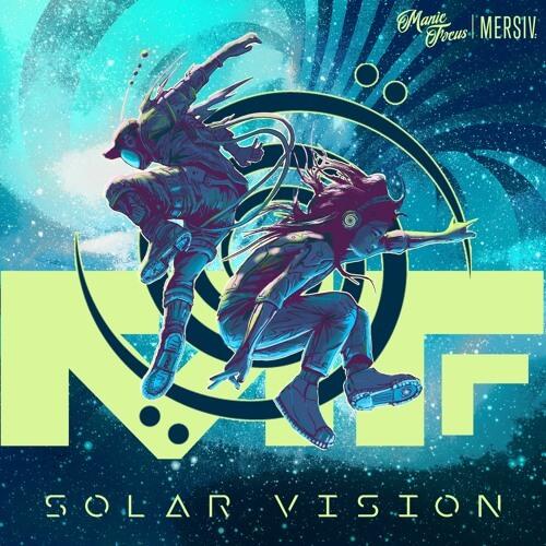 mersiv & manic focus solar vision ep