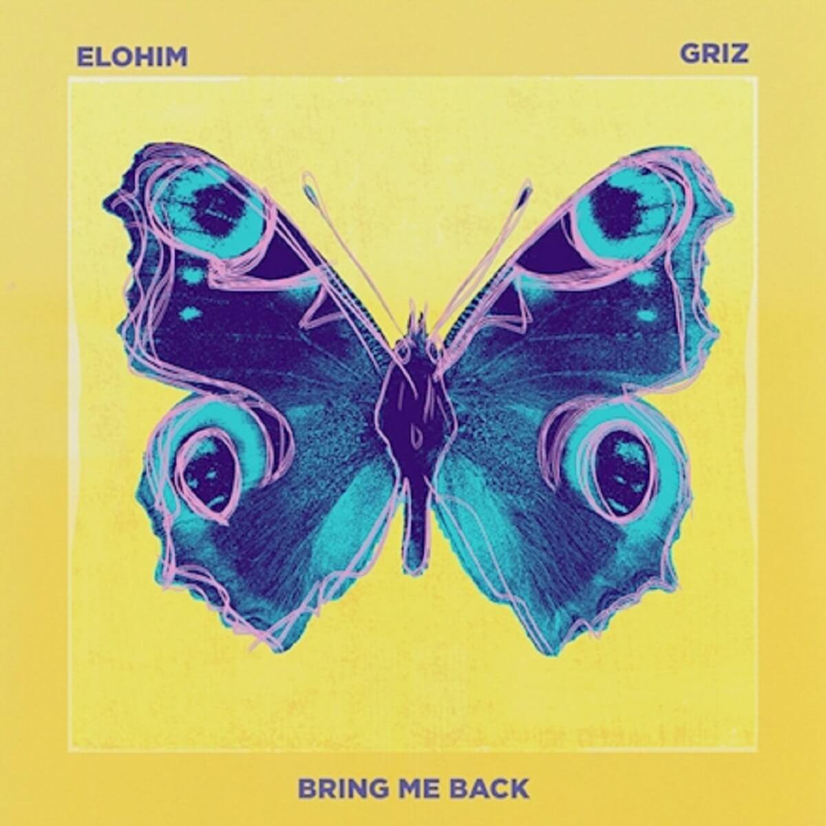 Elohim GRiZ Bring Me Back