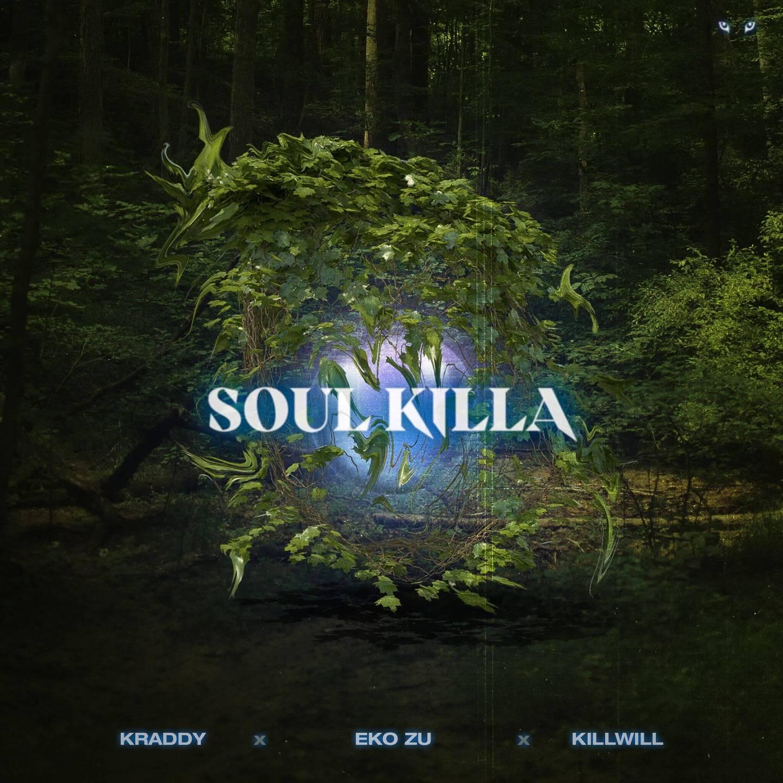kraddy eko zu Soul Killa