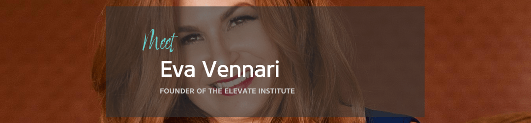 Eva Vennari, Founder of The Elevate Institute