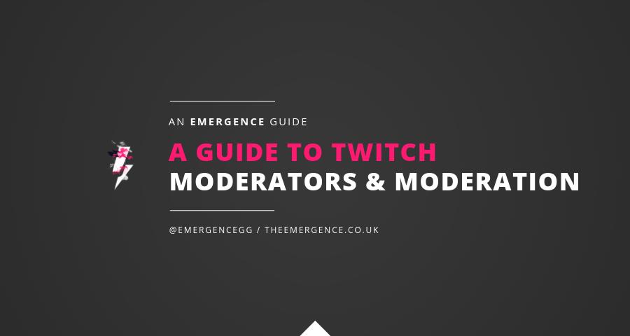 emergence-guide-to-twitch-moderation-moderators