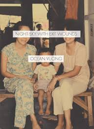 Night Sky with Exit Wounds by Ocean Vuong | Copper Canyon Press