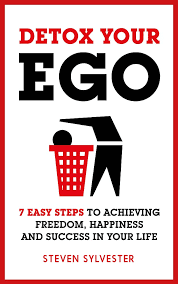 Buy Detox Your Ego: 7 easy steps to achieving freedom, happiness and  success in your life Book Online at Low Prices in India | Detox Your Ego: 7  easy steps to achieving