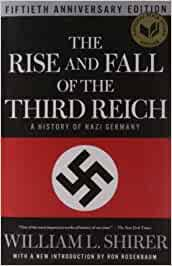 The Rise and Fall of the Third Reich: A History of Nazi Germany: Amazon.in:  Shirer, William L., Rosenbaum, Ron: Books