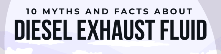 10 Myths & Facts about Diesel Exhaust Fluid