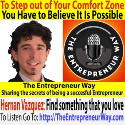 130: To Step out of Your Comfort Zone You Have to Believe It Is Possible with Hernan Vazquez Founder and Owner of Semantic Mastery