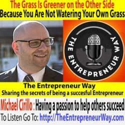 135: The Grass Is Greener on the Other Side Because You Are Not Watering Your Own Grass with Michael Cirillo Founder & Owner of Flexdealer & Cirillo Marketing Group