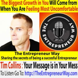147: The Biggest Growth in You Will Come from When You Are Feeling Most Uncomfortable with Tim Collins Founder and Owner of the Anxiety Podcast