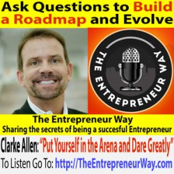 179: Ask Questions to Build a Roadmap and Evolve with Clarke Allen