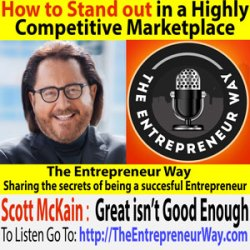 155: How to Stand out in a Highly Competitive Marketplace with Scott Mckain Founder and Owner of the Distinction Institute