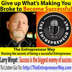192: Give up What's Making You Broke to Become Successful with Larry Winget