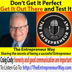 241: Don't Get It Perfect Get It Out There and Test It with Craig Cody Founder and Owner of Craig Cody and Company Inc