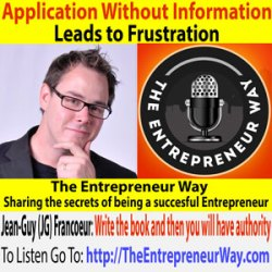 243: Application Without Information Leads to Frustration with Jean-Guy (JG) Francoeur CEO of Black Card Books and Founder of the Visture Property Group