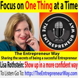 270: Focus on One Thing at a Time with Lisa Rothstein Founder and Owner of Creativity to Cash International