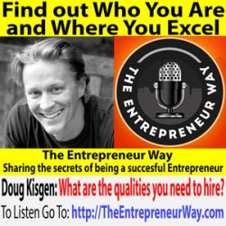 320: Find out Who You Are and Where You Excel with Doug Kisgen Founder and Owner of Kisgen Group and Author of Rethink Happy