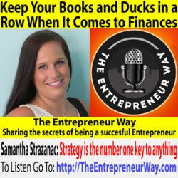 332: Keep Your Books and Ducks in a Row When It Comes to Finances with Samantha Strazanac Founder and Owner of Strazanac Solutions