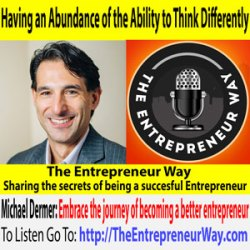 342: Having an Abundance of the Ability to Think Differently with Michael Dermer Founder and Owner of the Lonely Entrepreneur