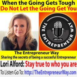 485: When the Going Gets Tough Do Not Let the Going Get You with Lori Alford Co-founder and Co-owner of Avanti Senior Living