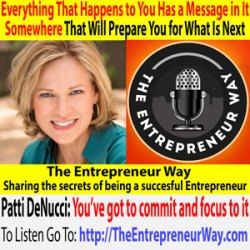 495: Everything That Happens to You Has a Message in It Somewhere That Will Prepare You for What Is Next with Patti Denucci Founder and Owner of Intentional Networker and Denucci and Co LLC