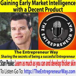 505: Gaining Early Market Intelligence with a Decent Product with Stan Peake Founder and Owner of Insite Performance Coaching Ltd