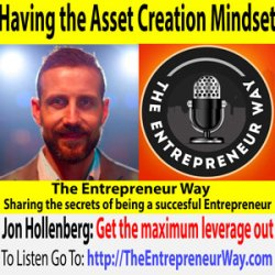 516: Having the Asset Creation Mindset with Jon Hollenberg Founder and Owner of Five by Five