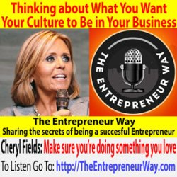 552: Thinking about What You Want Your Culture to Be in Your Business with Cheryl Fields Founder and Owner of the Lifestyle Wealth Group