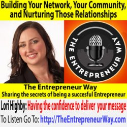 558: Building Your Network, Your Community, and Nurturing Those Relationships with Lori Highby Founder and Owner of Keystone Click