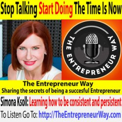 582: Stop Talking, Start Doing, The Time Is Now with Simona Ksoll Founder and Owner of Simona Ksoll Coaching & Consulting